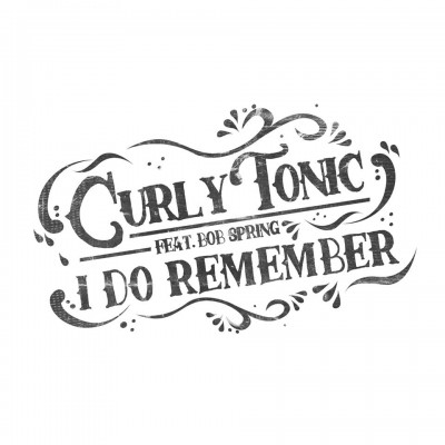Curly Tonic - I do remember (Single)