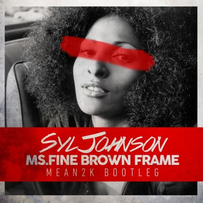 Mean2k Bootleg - Ms. Fine Brown Frame